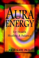 Aura Energy for Health  Healing   Balance