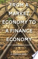 From a Market Economy to a Finance Economy