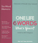 One Life  6 Words   What s Yours