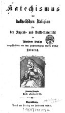 Katechismus der katholischen Religion für den Jugend- und Volksunterricht im Bisthum Passau