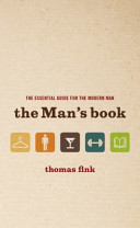 The Man's Book, The Essential Guide for the Modern Man by Thomas Fink PDF