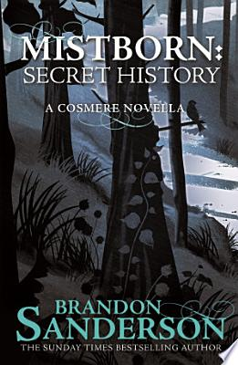 Book cover of 'Mistborn: Secret History' by Brandon Sanderson