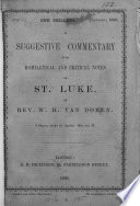 A Suggestive Commentary With Homiletical And Critical Notes On St Luke