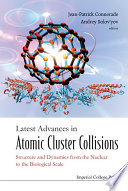 Latest Advances In Atomic Cluster Collisions Book PDF
