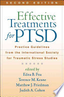 """""""Effective Treatments for PTSD, Second Edition: Practice Guidelines from the International Society for Traumatic Stress Studies"""" by Edna B. Foa, Terence M. Keane, Matthew J. Friedman, Judith A. Cohen"""