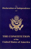 The Declaration of Independence and the Constitution of the United States of America Book