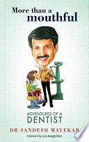 More Than a Mouthful: Adventures of a Dentist