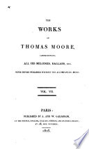 The works of Thomas Moore  comprehending all his melodies  ballads  etc