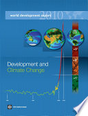 """World Development Report 2010: Development and Climate Change"" by World Bank"