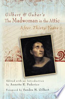 Gilbert and Gubar s The Madwoman in the Attic after Thirty Years