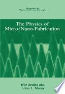 The Physics Of Micro Nano Fabrication Book PDF