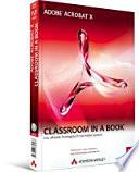 Adobe Acrobat X : Standard und Pro ; [enthält zehn Video-Lektionen ; Lehr-Programm gemäß § 14 JuSchG]