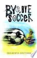 Bye  Bye Soccer Book