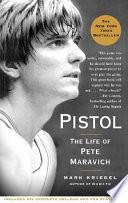 """""""Pistol: The Life of Pete Maravich"""" by Mark Kriegel"""