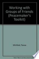 Working with Groups of Friends