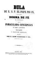 Bula de N.S.P. el Papa Pio IX declarando Dogma de Fe el misterio de la Inmaculada Concepción de María Santísima