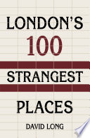 London s 100 Strangest Places