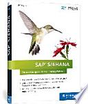 SAP S/4HANA  : Der Wegweiser für Entscheider, Berater und alle Interessierten
