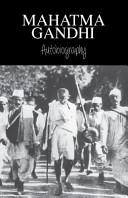 Mahatma Gandhi s Autobiography