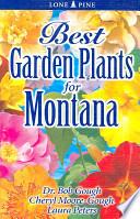 Best Garden Plants for Montana