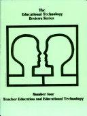 Teacher Education and Educational Technology