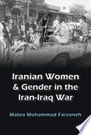 Iranian Women and Gender in the Iran Iraq War Book