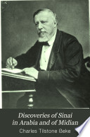 The Late Dr. Charles Beke's Discoveries of Sinai in Arabia and of Midian with Portrait, Geological, Botanical, and Conchological Reports, Plans, Map, and Thirteen Wood Engravings