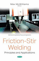 Friction Stir Welding  Principles and Applications Book