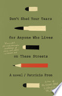 Don t Shed Your Tears for Anyone Who Lives on These Streets Book PDF