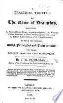 A Practical Treatise On The Game Of Draughts Etc