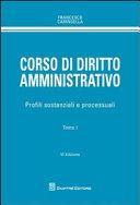 Corso di diritto amministrativo. Profili sostanziali e processuali