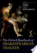 The Oxford Handbook of Shakespearean Tragedy