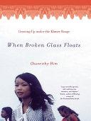 When Broken Glass Floats: Growing Up Under the Khmer Rouge