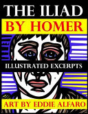 The Iliad by Homer Illustrated Excerpts  Art by Eddie Alfaro