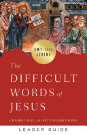 The Difficult Words Of Jesus Leader Guide Book PDF