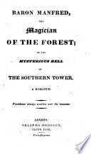Baron Manfred, the Magician of the Forest; Or the Mysterious Bell of the Southern Tower