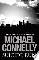 Suicide Run Three Harry Bosch Stories Book PDF