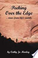 Peeking Over The Edge Views From Life S Middle Book