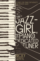 The Jazz Girl  the Piano  and the Dedicated Tuner