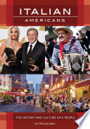 """Italian Americans: The History and Culture of a People"" by Eric Martone"