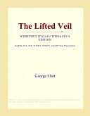 The Lifted Veil  Webster s Italian Thesaurus Edition