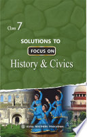 Solutions to FOCUS ON History and CIVICS for Class 7