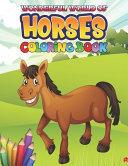 Wonderful World Of Horses Coloring Book Book PDF