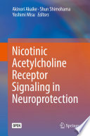 Nicotinic Acetylcholine Receptor Signaling in Neuroprotection Book