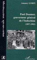 Paul Doumer, gouverneur général de l'Indochine