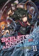 Skeleton Knight in Another World (Light Novel) Vol. 2 Pdf/ePub eBook
