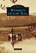 Wyoming s Outlaw Trail