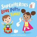 Superheroes Love Potty Time