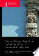 The Routledge Handbook on the Reception of Classical Architecture