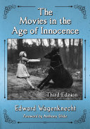 The Movies in the Age of Innocence, 3d ed. Pdf